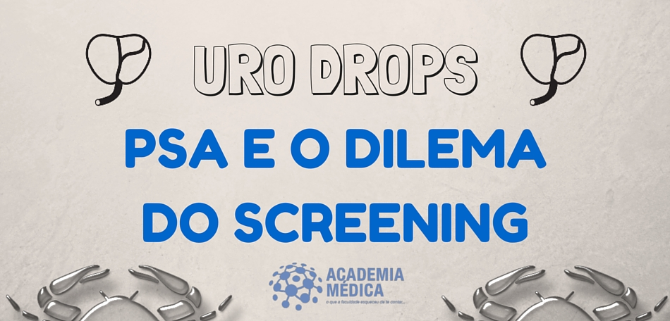 UroDrops - PSA e o dilema do Screening