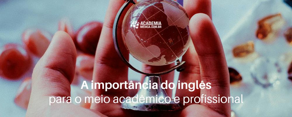 A importância do inglês para o meio acadêmico e profissional