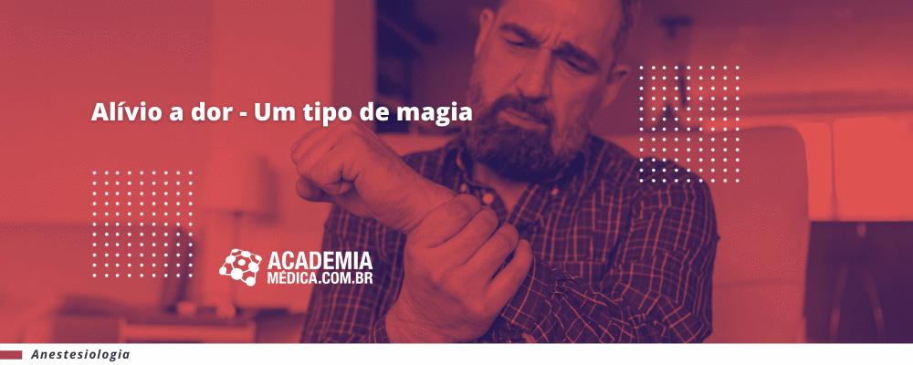 Alívio a dor - Um tipo de magia