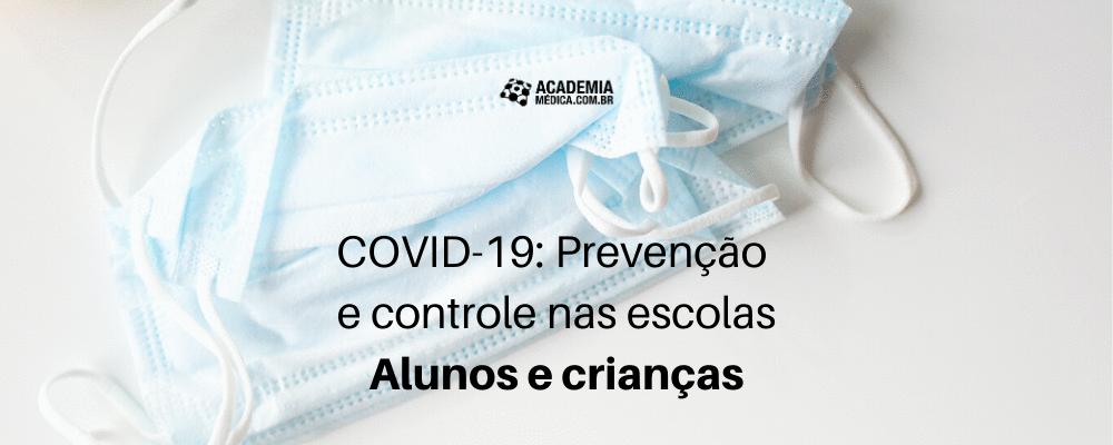 COVID-19: Prevenção e controle nas escolas - Alunos e crianças