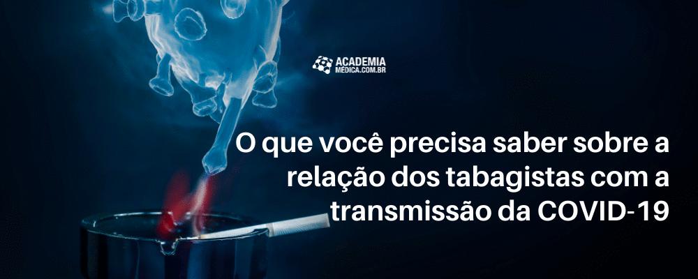 O que você precisa saber sobre a relação dos tabagistas com a transmissão da COVID-19