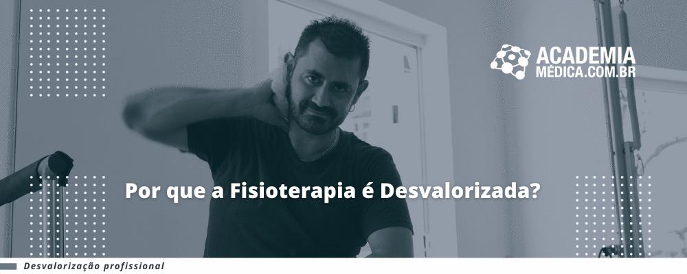 Por que a Fisioterapia é Desvalorizada?