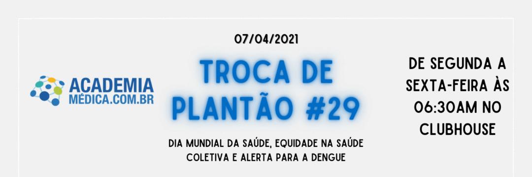 TP #29: Dia Mundial da Saúde, equidade na saúde coletiva e alerta para a dengue