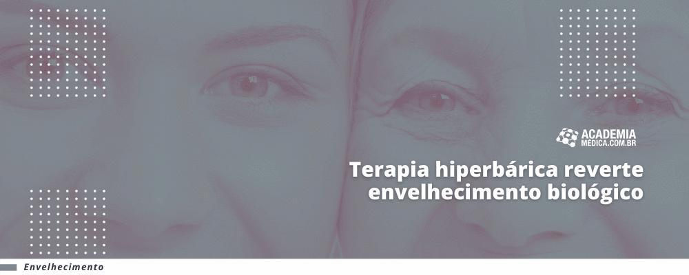 Terapia hiperbárica reverte envelhecimento biológico