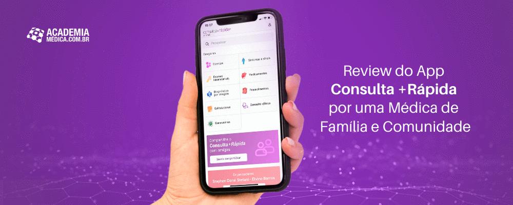 Review do App Consulta +Rápida por uma Médica de Família e Comunidade