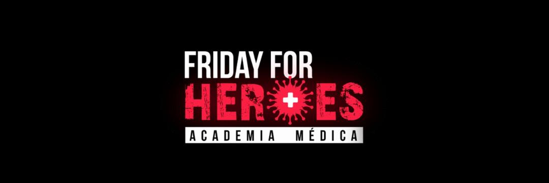 Friday for Heroes - Oportunidade incrível para você que é um herói da saúde