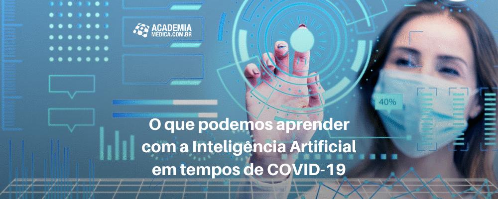 O que podemos aprender com a Inteligência Artificial em tempos de COVID-19