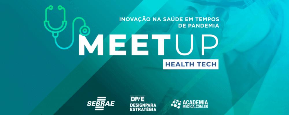 Inovação na Saúde em Tempos de Pandemia - Meet Up Health Tech Sebrae/PR