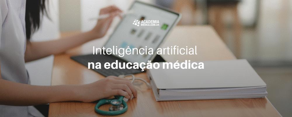 Inteligência artificial na educação médica