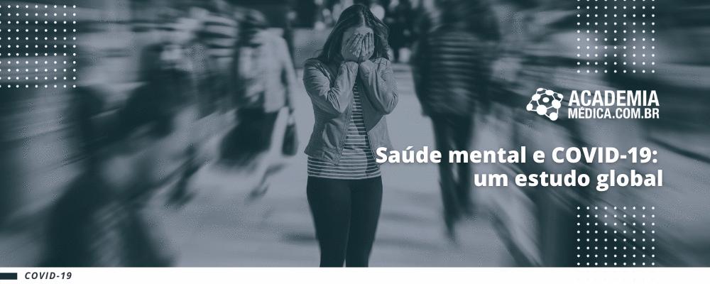 Saúde mental e COVID-19: um estudo global