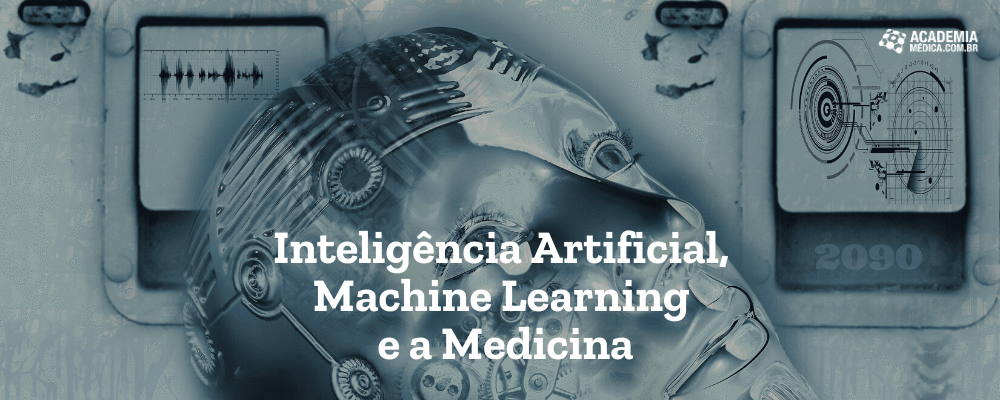 Inteligência Artificial, Machine Learning e a Medicina