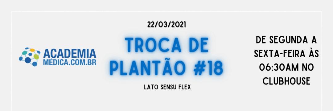 Troca de Plantão #18: Lato sensu flex