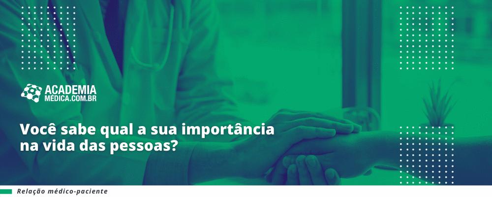 Você sabe qual a sua importância na vida das pessoas?