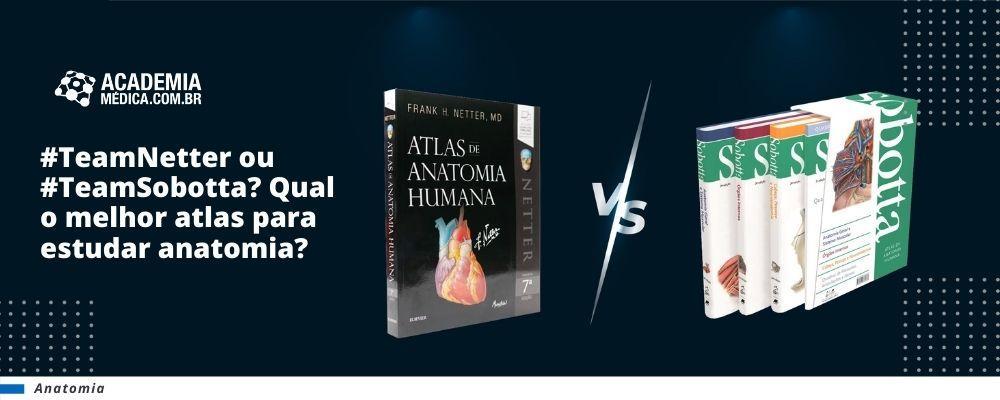 #TeamNetter ou #TeamSobotta?Qual o melhor atlas para estudar anatomia?
