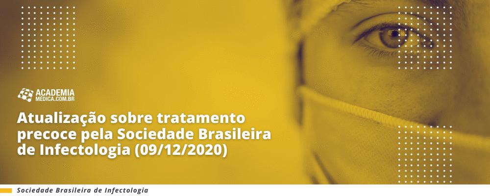 Atualização sobre tratamento precoce pela Sociedade Brasileira de Infectologia (09/12/2020)