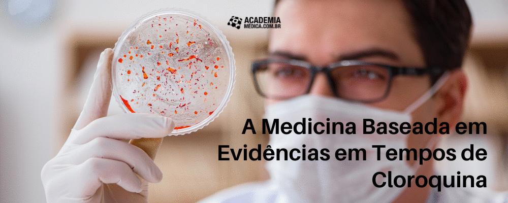 A Medicina Baseada em Evidências em Tempos de Cloroquina