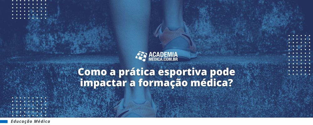 Como a prática esportiva pode impactar a formação médica?