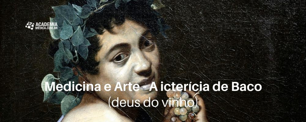 Medicina e Arte - A icterícia de Baco (deus do Vinho)