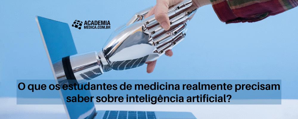 O que os estudantes de medicina realmente precisam saber sobre inteligência artificial?