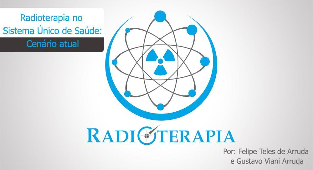 Radioterapia no Sistema Único de Saúde (SUS): Cenário atual