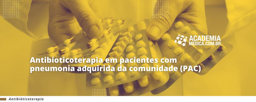 Antibioticoterapia em pacientes com pneumonia adquirida da comunidade (PAC)