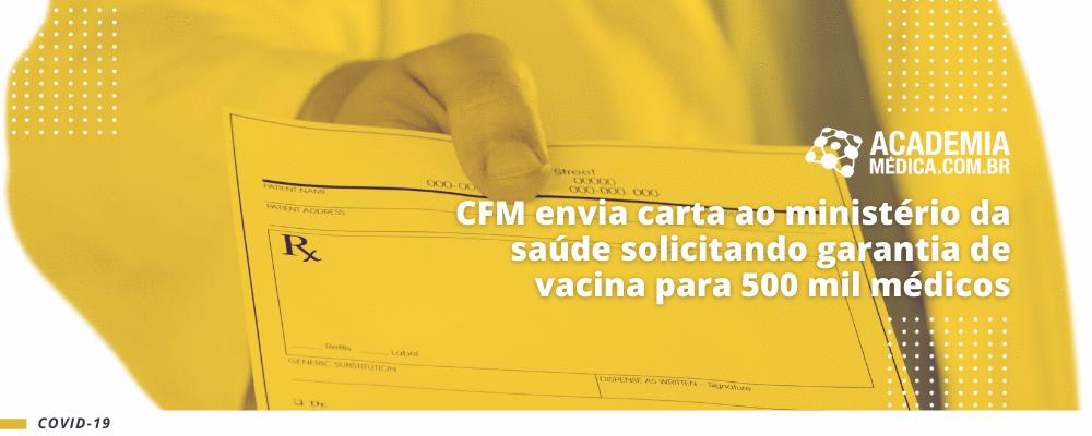 CFM envia carta ao ministério da saúde solicitando garantia de vacina para 500 mil médicos