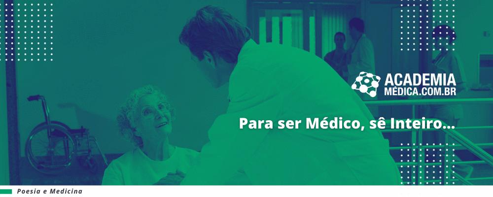 """""""Para ser Médico, sê Inteiro…"""""""