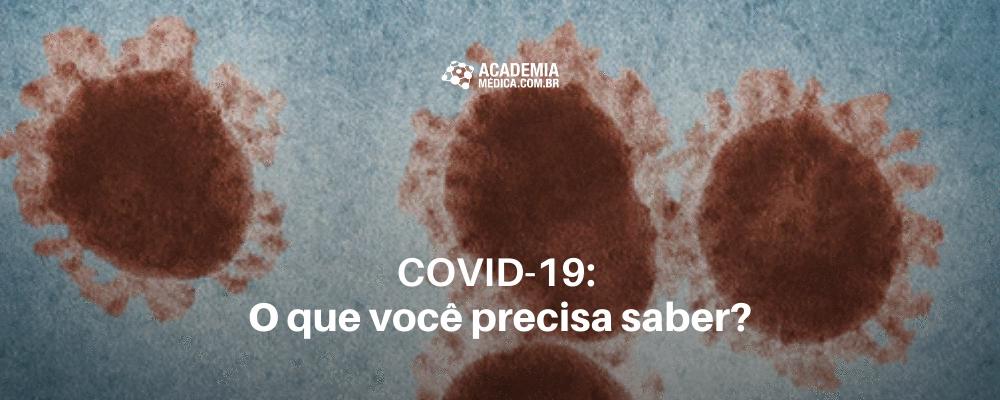 COVID-19: o que você precisa saber?
