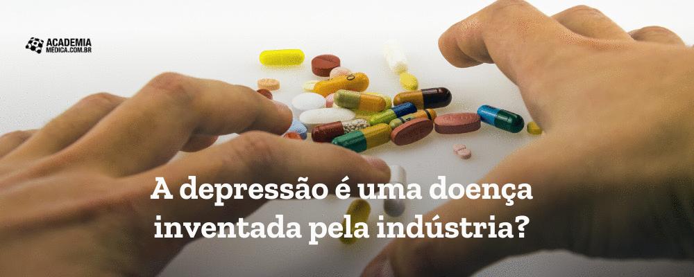A depressão é uma doença inventada pela indústria?