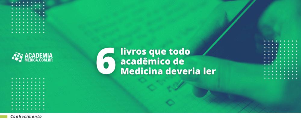 6 livros que todo acadêmico de Medicina deveria ler, por Celmo Celeno Porto