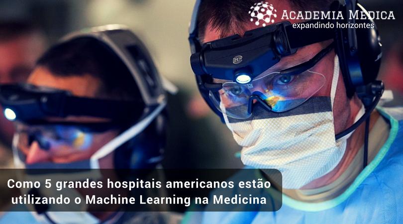 Como 5 grandes hospitais americanos desenvolvendo a inteligência artificial
