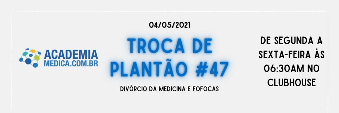 TP #47: Divórcio da medicina e fofocas