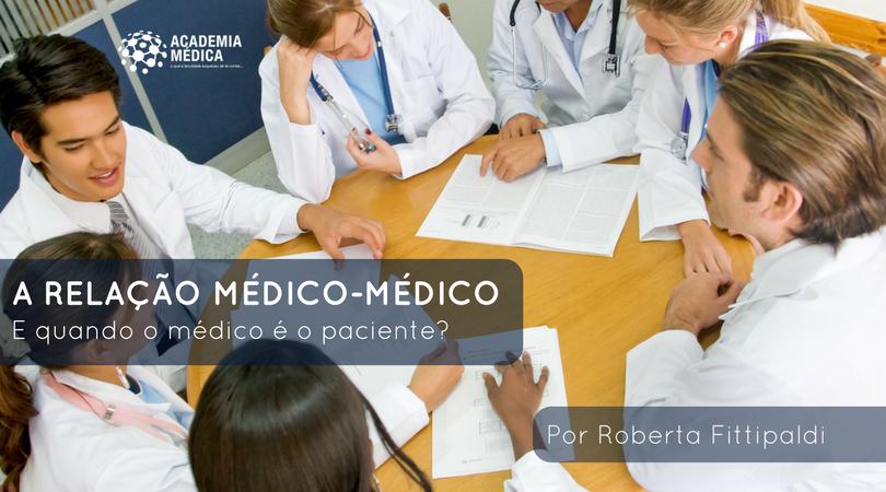 A relação Médico x Médico