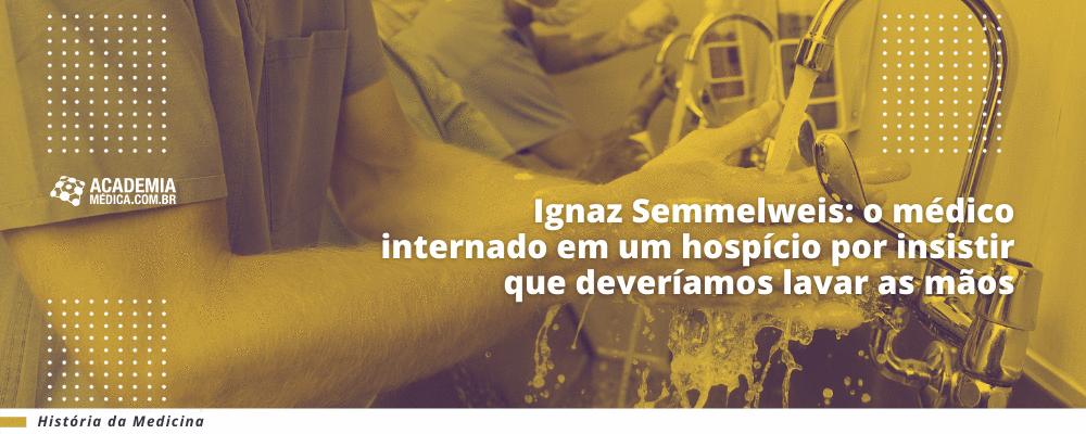 Ignaz Semmelweis: o médico internado em um hospício por insistir que deveríamos lavar as mãos