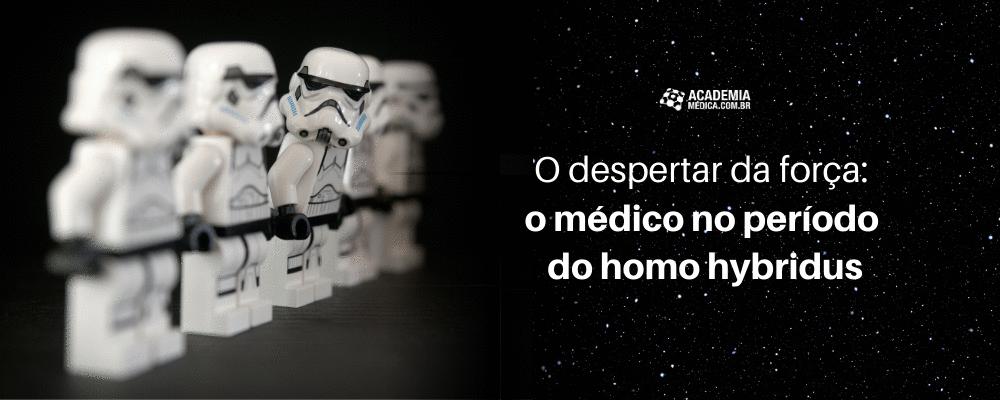 O despertar da força: o médico no período do homo hybridus