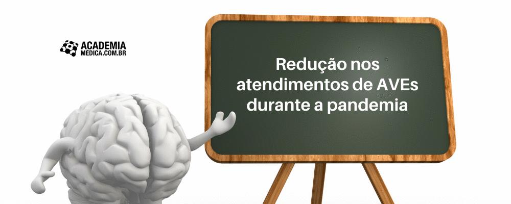 Redução nos atendimentos de AVEs durante a pandemia