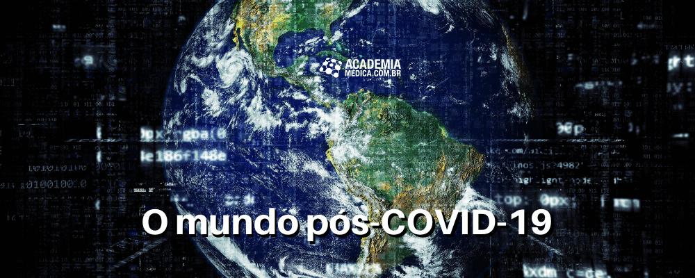 O mundo pós-COVID-19