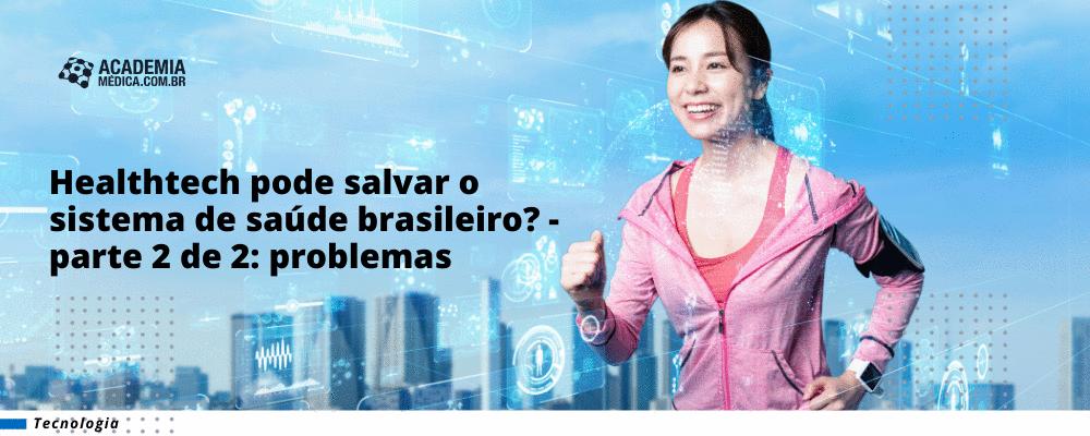 Healthtech pode salvar o sistema de saúde brasileiro? - parte 2 de 2: soluções
