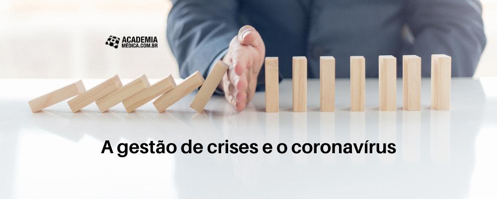 A gestão de crises e o coronavírus