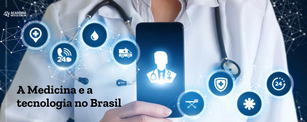 A Medicina e a tecnologia no Brasil