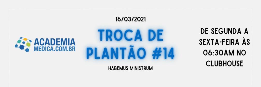 Troca de Plantão #14: Habemus Ministrum