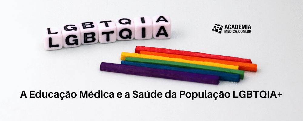 A Educação Médica e a Saúde da População LGBTQIA+