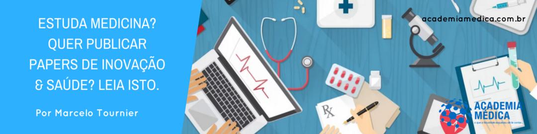Estuda Medicina? Quer publicar papers de Inovação & Saúde? Leia isto.