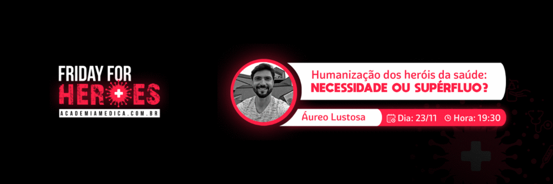 Humanização dos Heróis da Saúde: Necessidade ou Supérfluo?