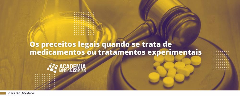 Os preceitos legais quando se trata de medicamentos ou tratamentos experimentais
