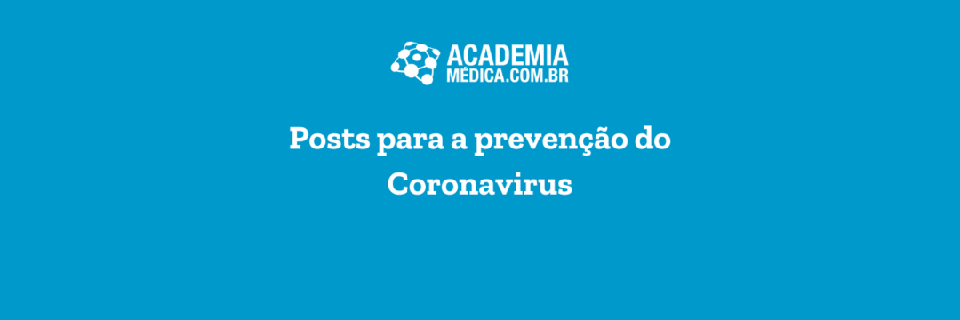 Posts para compartilhar nas redes sociais sobre o Coronavírus #covid19