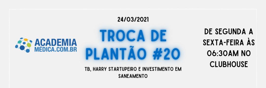 TP #20: TB, Harry startupeiro e investimento em saneamento