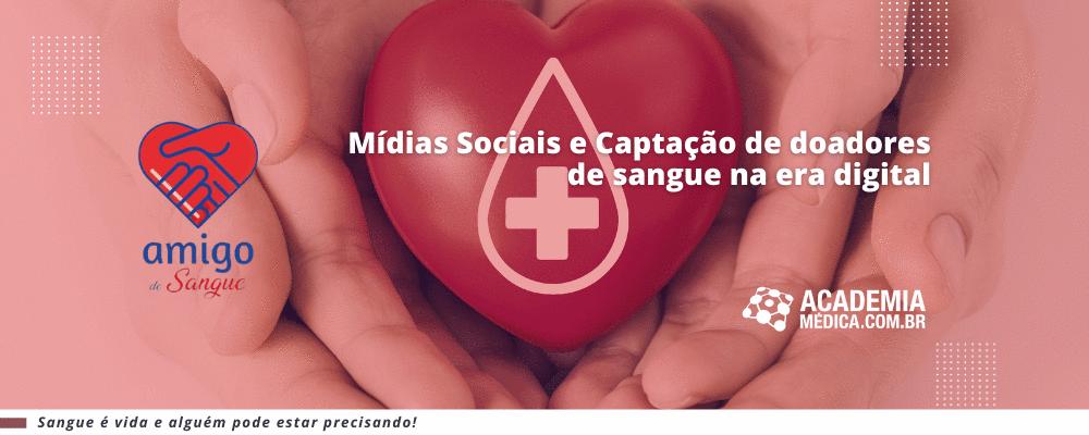 Mídias Sociais e Captação de doadores de sangue na era digital