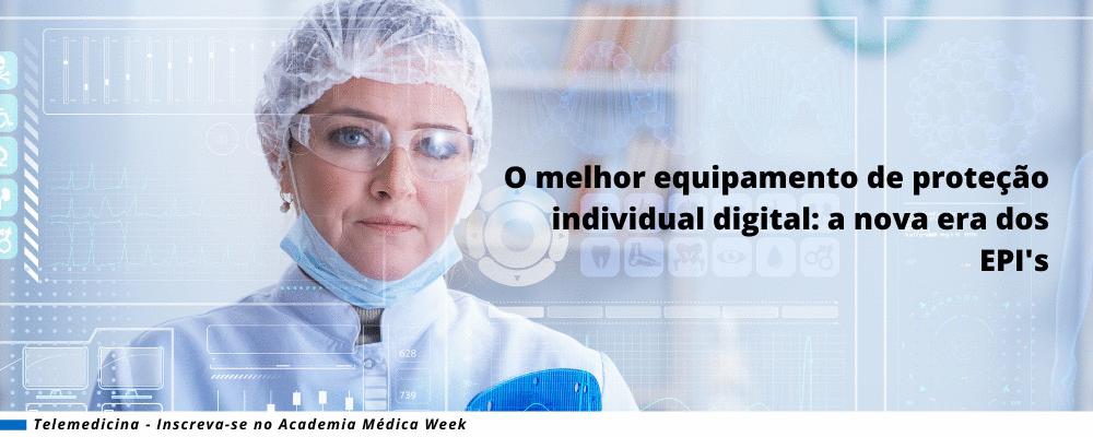 O melhor equipamento de proteção individual digital: a nova era dos EPI's