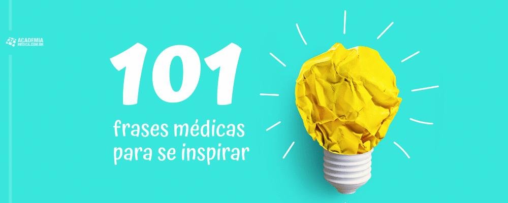 101 frases médicas para se inspirar